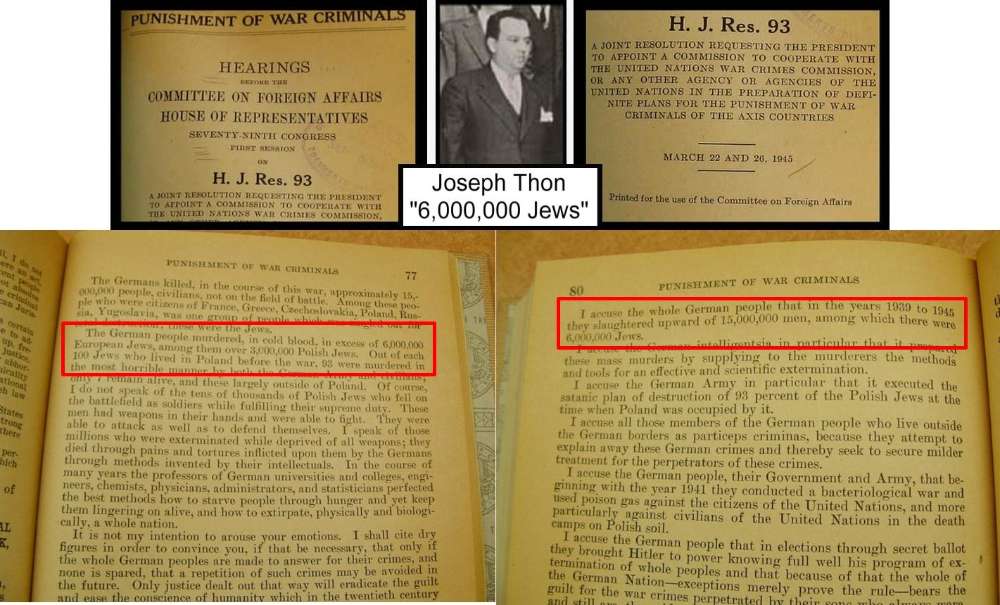 "Zionist liar, Joseph Thon, let slip the ""6,000,000 Jews have died"" hoax a bit too early. These Jews just can't help themselves can they?"