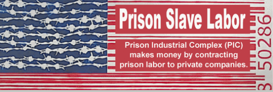 Prison Slave LaborPrison Industrial Complex (PIC) makes money by contracting prisn labor to private companies.