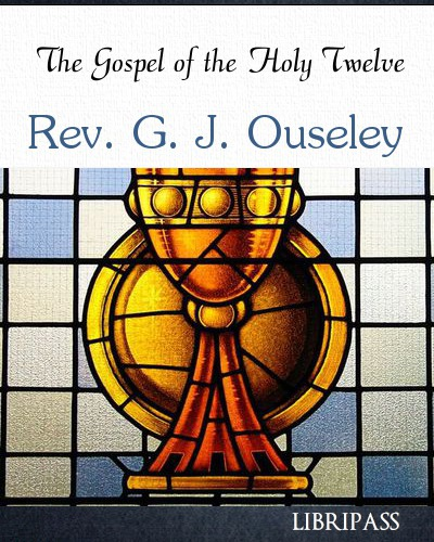 rev_g_j_ouseley-the_gospel_of_the_holy_twelve
